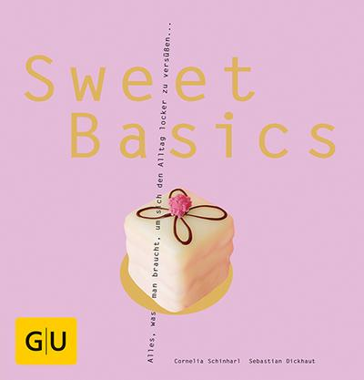 Sweet Basics   ; GU Kochen & Verwöhnen Basic cooking ; Deutsch; 150 Fotos -