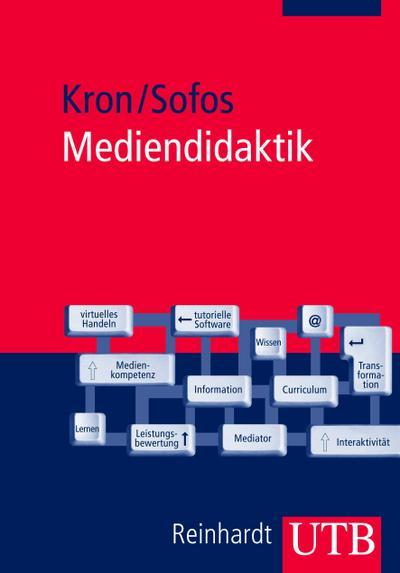 Mediendidaktik: Neue Medien in Lehr- und Lernprozessen (Uni-Taschenbücher M)
