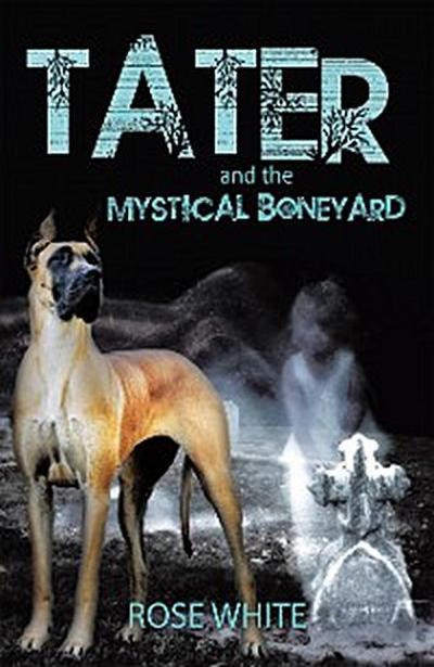 Tater and the Mystical Boneyard