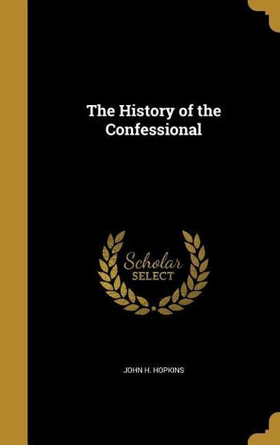 HIST OF THE CONFESSIONAL