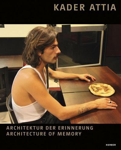 Kader Attia: Architektur der Erinnerung ? Architecture of Memory