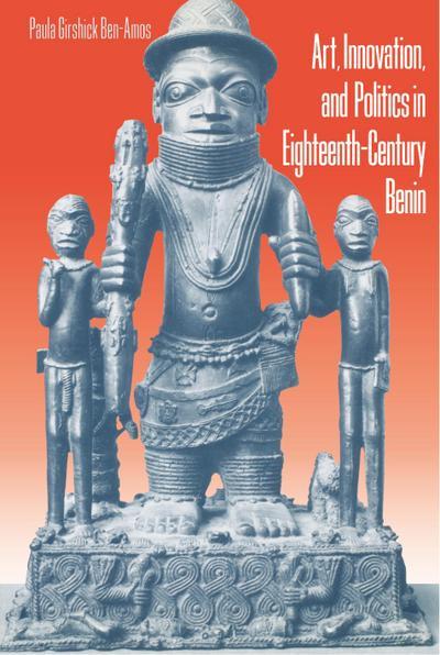 Art, Innovation, and Politics in Eighteenth-Century Benin