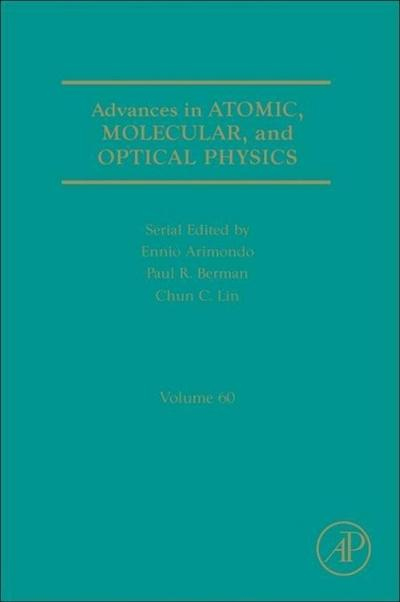 Advances in Atomic, Molecular, and Optical Physics 60