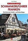 Schmankerlführer Franken: Die leckersten Eink ...