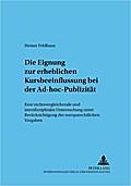 Die Eignung zur erheblichen Kursbeeinflussung bei der Ad-hoc-Publizität