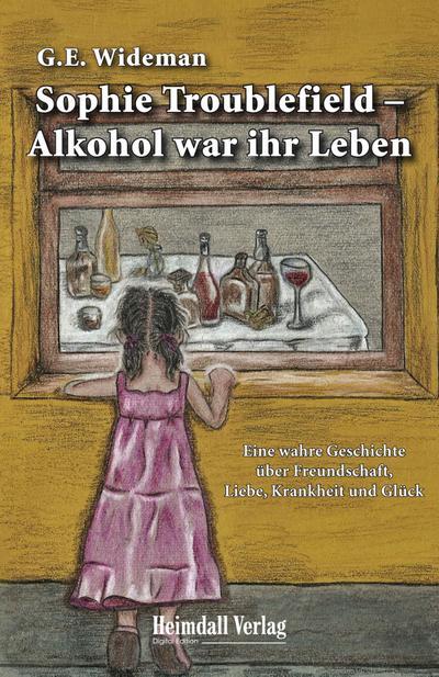 Sophie Troublefield - Alkohol war ihr Leben
