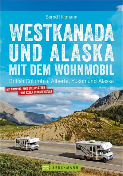 Westkanada und Alaska mit dem Wohnmobil