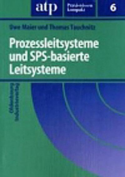 Prozessleitsysteme und SPS-basierte Leitsysteme (atp Praxiswissen kompakt)