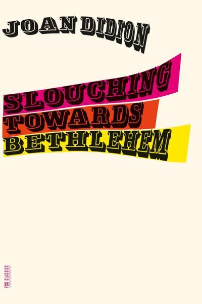 Slouching Towards Bethlehem. Wir erzählen uns Geschichten, um zu leben, englische Ausgabe