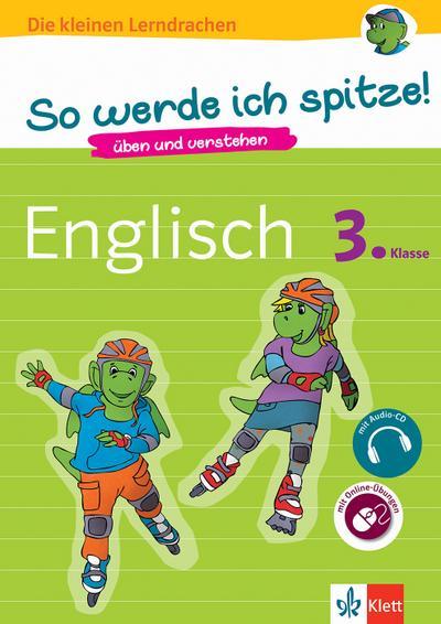 So werde ich spitze! Englisch 3. Klasse. üben und verstehen, Englisch in der Grundschule, mit Audio-CD