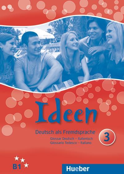 Deutsch als Fremdsprache Ideen 3. Glossar Deutsch-Italienisch Glossario Tedesco-Italiano