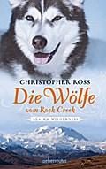 Die Wölfe vom Rock Creek; Alaska Wilderness;  ...