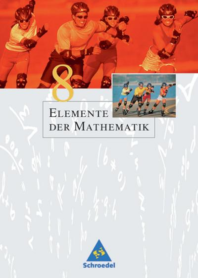 Elemente der Mathematik 8. Schülerband. Sekundarstufe 1. Nordrhein-Westfalen