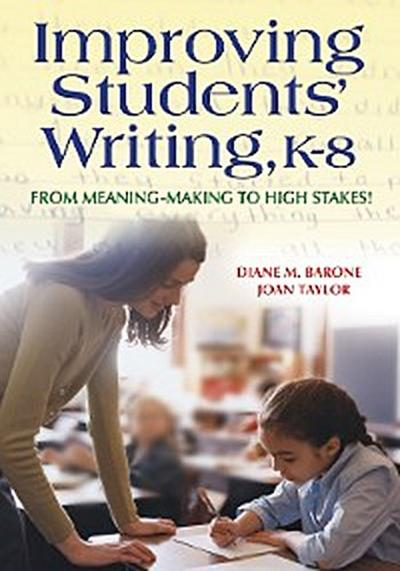 Improving Students′ Writing, K-8