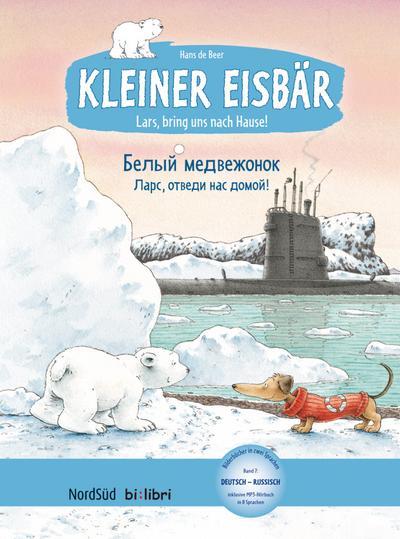 Kleiner Eisbär - Lars, bring uns nach Hause. Kinderbuch Deutsch-Russisch
