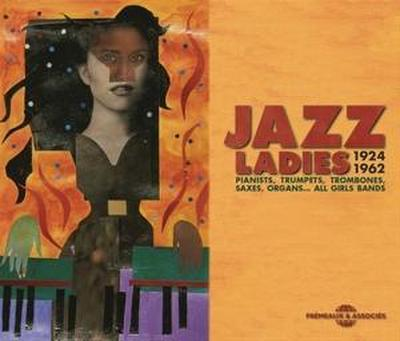 Jazz Ladies 1924-1962 - Pianists, Trumpets, Trombones, Saxes, Organs... All Girls Bands