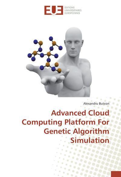 Advanced Cloud Computing Platform For Genetic Algorithm Simulation