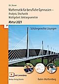 Mathematik für berufliches Gymnasien - Abitur 2021 Baden-Württemberg