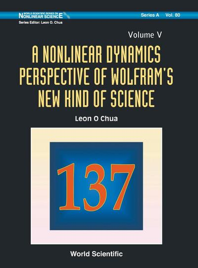 Nonlinear Dynamics Perspective of Wolfram's New Kind of Science, a (Volume V)