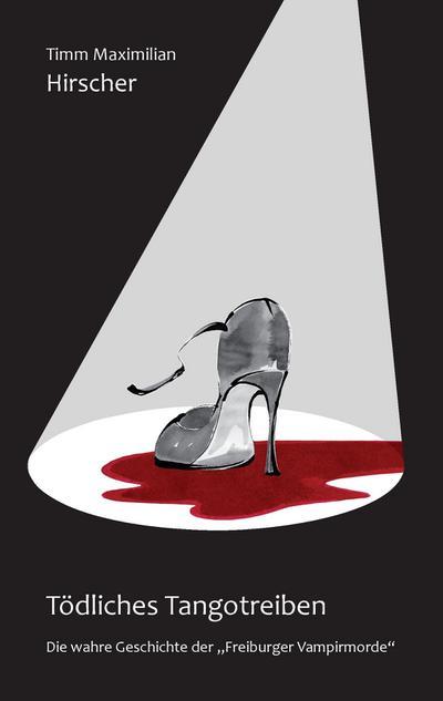Tödliches Tangotreiben