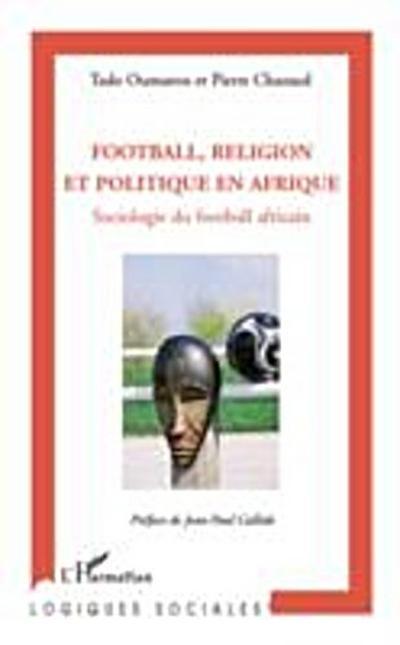 Football, religion et politique Afrique
