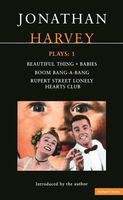 Harvey Plays: 1: Beautiful Thing; Babies; Boom Bang-A-Bang; Rupert Street Lonely Hearts Club