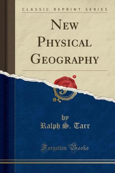 New Physical Geography (Classic Reprint)