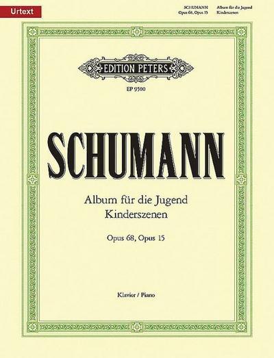 Album für die Jugend op. 68 / Kinderszenen op. 15