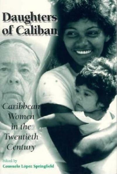Daughters of Caliban: Caribbean Women in the Twentieth Century
