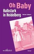Oh Baby - Halbstark in Heidelberg