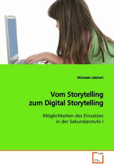 Vom Storytelling zum Digital Storytelling