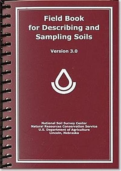 Field Book for Describing and Sampling Soils, Version 3.0