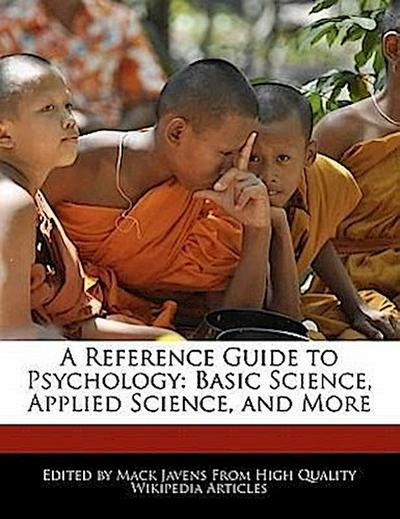 A Reference Guide to Psychology: Basic Science, Applied Science, and More