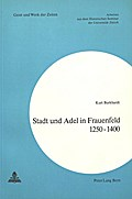 Stadt und Adel in Frauenfeld 1250-1400