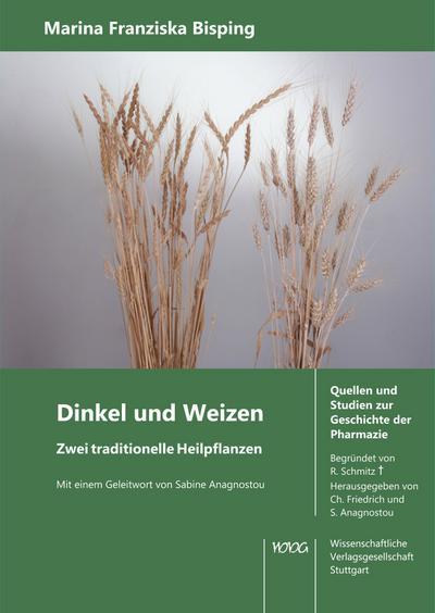 Dinkel und Weizen. Zwei traditionelle Heilpflanzen