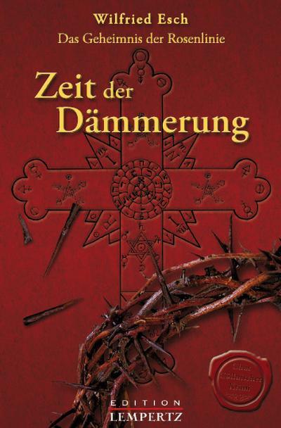 Das Geheimnis der Rosenlinie - Zeit der Dämmerung   ; Deutsch;  -