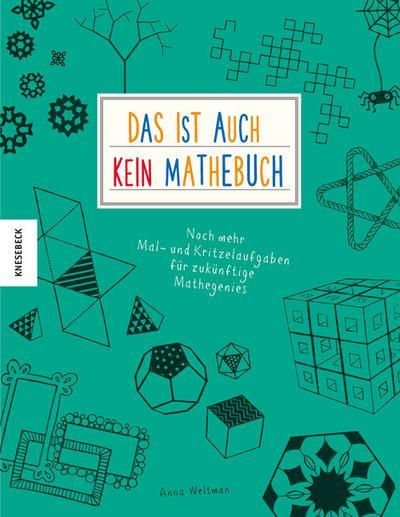 Das ist (auch) kein Mathebuch; Noch mehr Mal- und Kritzelaufgaben für zukünftige Mathegenies; Deutsch