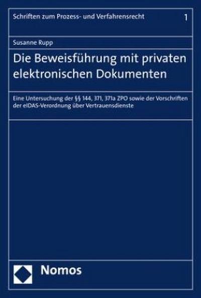 Die Beweisführung mit privaten elektronischen Dokumenten
