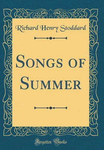 Songs of Summer (Classic Reprint)