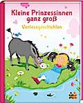 Kleine Prinzessinn ganz groß - Vorlesegeschichten