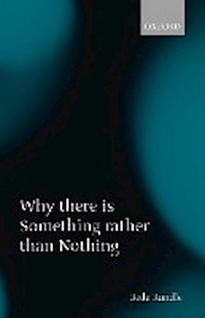Why There Is Something Rather Than Nothing