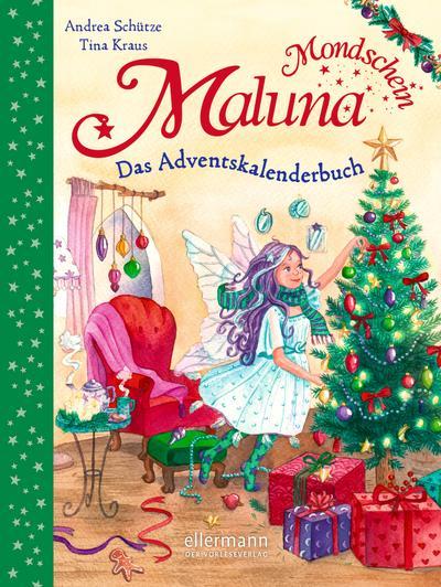 Maluna Mondschein: Das Adventskalenderbuch
