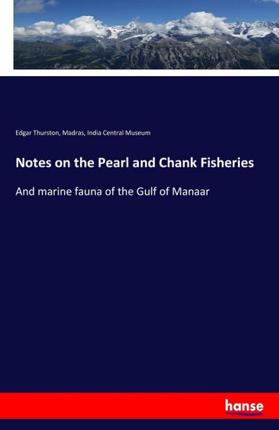 Notes on the Pearl and Chank Fisheries