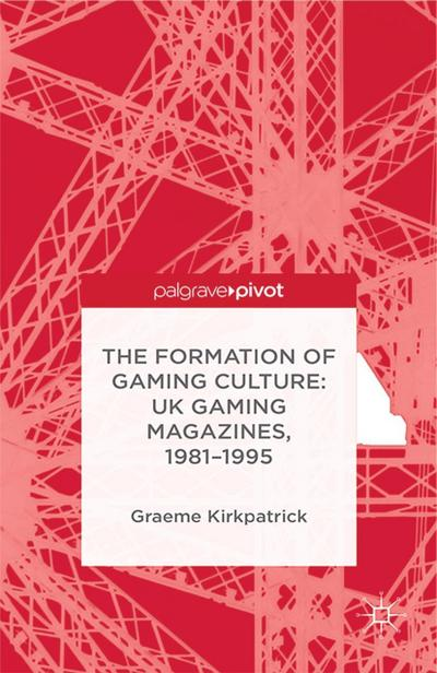 The Formation of Gaming Culture