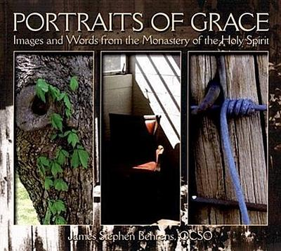 Portraits of Grace: Images and Words from the Monastery of the Holy Spirit