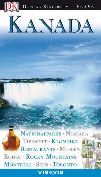 Vis a Vis Reiseführer Kanada: Nationalparks. Niagara. Tierwelt. Klondike. Restaurants. Museen. Rodeo. Rocky Mountains. Montréal. Seen. Toronto