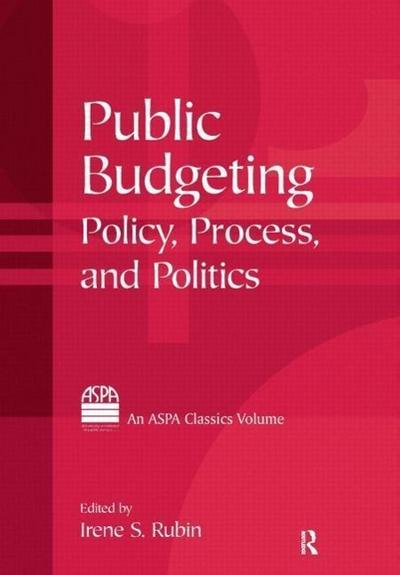 Public Budgeting: Policy, Process and Politics