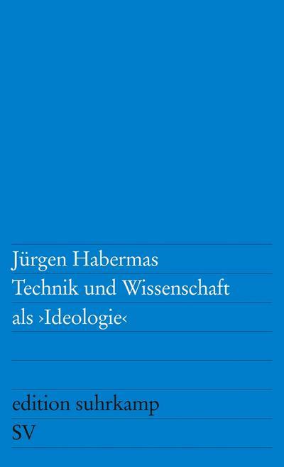 Technik und Wissenschaft als Ideologie