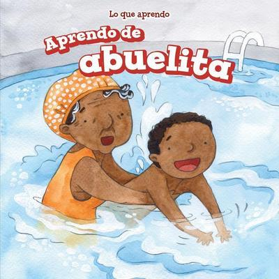 Aprendo de Abuelita (I Learn from My Grandma)