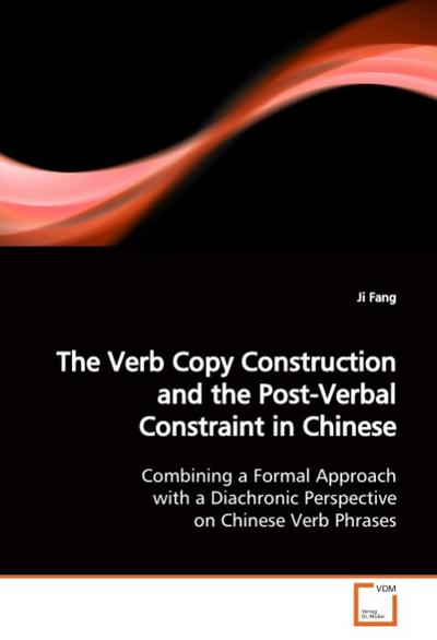 The Verb Copy Construction and the Post-VerbalConstraint in Chinese